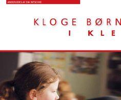 #gifted #dansk Kloge børn i klemme 19 Nr. 13 2005 #PSYKOLOG NYT Højtbegavede børn bliver overset, misforstået af omgivelserne og stemplet som forstyrrende elementer eller afvigere. Men børnene har brug for faglige udfordringer og krav på ekstra opmærksomhed.