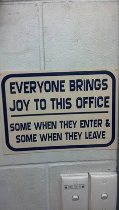 Submitted by:         (via Pringle-King)                Tagged:   monday thru friday ,  sign ,  Joy ,  coworkers ,  g rated   Share on Facebook
