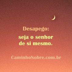 Desapego: seja o senhor de si mesmo. Blog Caminho Nobre http://caminhonobre.com.br/2011/07/02/lei-da-oferta-e-exercicios-para-se-desidentificar-do-ego/
