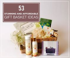 53 Stunning and Affordable Gift Basket Ideas