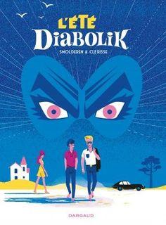 'Un verano Diabolik', de Thierry Smolderen y Alexandre Clérisse Diabolik, Online Comic Books, Free Comic Books, Kid Paddle, Patricia Highsmith, Roman Noir, Skottie Young, Thierry, Free Comics