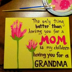 For mom with Logan hand prints? So sweet!