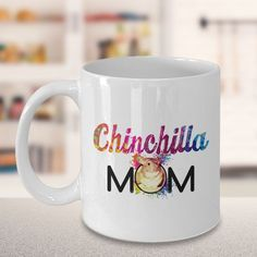 Chinchilla Mom 11oz White Ceramic Mug - Experience pure chinchilla love every time you enjoy some hot coffee, tea or cocoa in this adorable 11 ounce white ceramic mug.