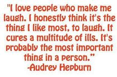 Love making people laugh!  Quote by Audrey Hepburn