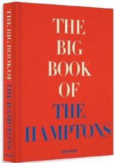 The Big Book of the Hamptons, http://www.amazon.de/dp/1614282277/ref=cm_sw_r_pi_awdl_rn3yvb193K1JA