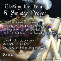 End of year ritual - a smudge prayer Smudging Prayer, Sage Smudging, Spiritual Cleansing, Magick Spells, Wiccan Witch, Luck Spells, Pagan Yule, Easy Spells, Wiccan Magic