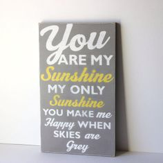 You are my sunshine on distressed wood