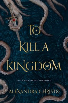 4. To Kill a Kingdom by Alexandra Christo - 4 stars. Review: http://eaterofbooks.blogspot.com/2018/01/review-to-kill-kingdom-by-alexandra.html