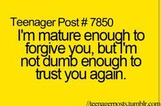 True - but I rarely forgive