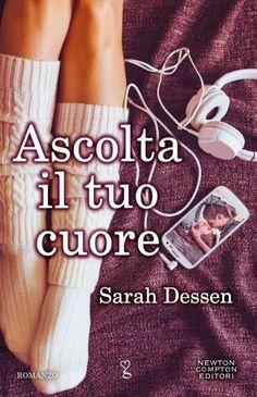 """Leggere Romanticamente e Fantasy: Anteprima """"Ascolta il tuo cuore"""" di Sarah Dessen"""