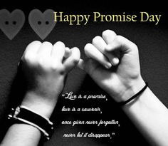 Happy promise Day Images – Promise day wishes, messages and quotes Promise Day Photos, Happy Promise Day Love, Promise Day Messages, Promise Day Shayari, Girlfriend Quotes, Boyfriend Quotes, Love Images, 2017 Images, Images Photos