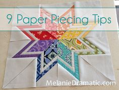 A few great tips for paper pieceing! Use these great tips on your next project with fabric from the Fabric Shack at http://www.fabricshack.com/cgi-bin/Store/store.cgi Repinned: Paper Piecing Tips from Melanie Being Dramatic