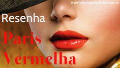 Conchego das Letras: Resenha: Paris Vermelha - Silvia Regina Pellegrino...
