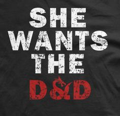 As one of the newest additions to our Dungeon and Dragons graphic tee shirt collection, our She Wants the D&D t-shirt is sure to make a big impression at your next quest.