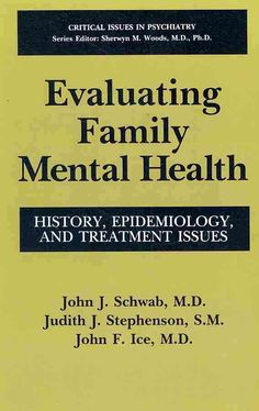 Evaluating Family Mental Health: History, Epidemiology, and Treatment Issues