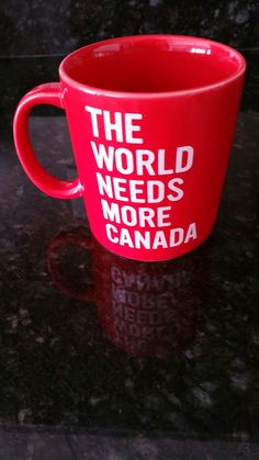 The world needs more Canada. Canadian Things, I Am Canadian, Canadian History, Coffee Cups, Tea Cups, Meanwhile In Canada, Canada 150, True North, Cool Countries