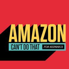 Amazon Cant Do That for Hispanics