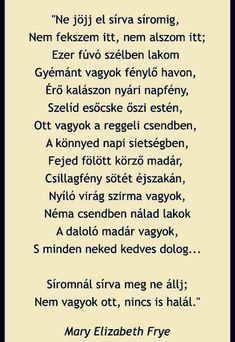 NE JÖJJ EL SÍROMIG... Poems Beautiful, Poetry Quotes, Famous Quotes, Positive Vibes, Wise Words, Quotations, Texts, Motivational Quotes, Life Quotes