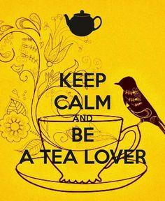 Keep calm and be a tea lover