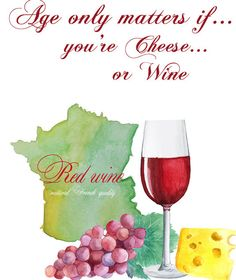 Age only matters if you're Cheese or Wine Images, Wine Quotes, Happy B Day, Cheese, Quotes, Happy Aniversary, Happy Brithday, Happy Birth Day