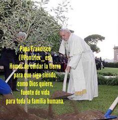 Papa Francisco (@Pontifex_es) 21/4/15 4:30 a.m. Hemos de cuidar la tierra para que siga siendo, como Dios quiere, fuente de vida para toda la familia humana.