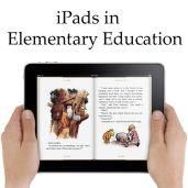 iPads in Elementary Education - Elementary Tech Teachers
