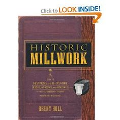 historic millwork: a guide to restoring and re-creating doors, windows, and moldings of the late 19th-20th centuries
