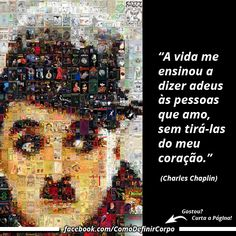 """""""A vida me ensinou a dizer adeus às pessoas que amo, sem tirá-las  do meu coração.""""  ✌️ (Charles Chaplin)  Que Tal Aprender Algo Novo Hoje?  Descubra Passo a Passo Como Definir o Corpo!  Acesse Agora ➡ https://SegredoDefinicaoMuscular.com/ #boatarde #goodafternoon #inspiração #inspiration #ComoDefinirCorpo"""