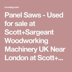 Panel Saws - Used for sale at Scott+Sargeant Woodworking Machinery UK Near London at Scott+Sargeant Woodworking Machinery / UK