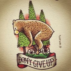 Don't give up...our the best dreams are hard to put in practice but not impossible. #bear #bicicle #oldschoolTattoo #oldschool #BadBrainInk