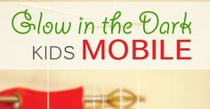 While They Snooze: How to Make a Glow in the Dark Kids Mobile