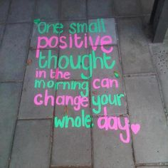 One small positive thought in the morning can change your whole day<3 #inspirational
