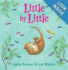 Little By Little: Amber Stewart, Layn Marlow: Great book about how you'll learn something if you keep trying.