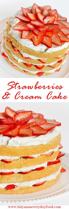 Strawberries and Cream Cake with Cream Cheese Frosting - Tatyanas Everyday Food