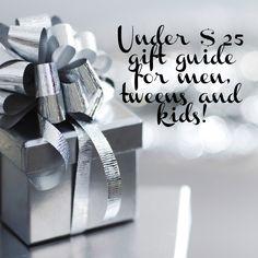 $25 & under gift guide for men, tweens and kids