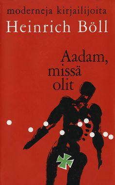 Title: Aadam, missä olit   Author: Heinrich Böll    Designer: Kosti Antikainen Heinrich Böll, Inspirational Books, Reading, Authors, Cover, Movie Posters, Red, Film Poster, Popcorn Posters