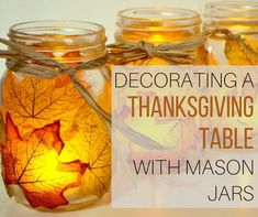 Ideas to decorate a thanksgiving table with mason jars. Use leftover pumpkin, paint, Hodge podge to liven up your table this fall.