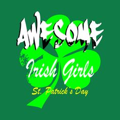 Check out this awesome 'Awesome+Irish+Girls' design on