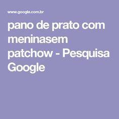 pano de prato com meninasem patchow - Pesquisa Google