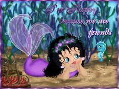 I'm happy because we are friends girly friendship friends ocean mermaid betty boop undersea greeting graphic