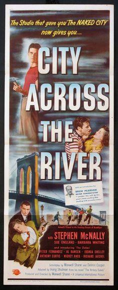 City Across the River (1949) Stars: Stephen McNally, Thelma Ritter, Luis Van Rooten, Jeff Corey, Tony Curtis, Richard Jaeckel, Sharon McManus ~ Director: Maxwell Shane