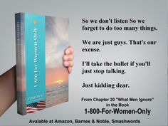 Did you ever notice that he sees things differently? 1-800-For-Women-Only explains it. http://amzn.to/1GLYgNA