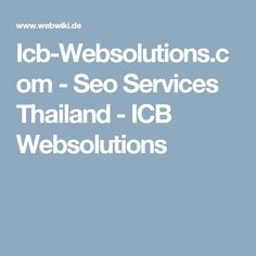 Icb-Websolutions.com - Seo Services Thailand - ICB Websolutions