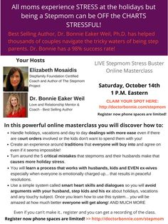 #stepmoms, join Dr. Bonnie Eaker Weil, best-selling author and relationship therapist, and Elizabeth Mosaidis, author and certified Stepfamily Foundation coach for a free masterclass for stepmoms on October 14th at 1 pm Eastern time. Claim your spot here: http://doctorbonnie.com/stepmom