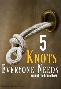 …and two you should never use My husband grew up in the country where hard work was expected. He worked alongside his father andbrother wrangling animals, fixing fences, and hauling supplies from one point to another. He learned to tie downtarps and attach a come-along to a winch. There are 5 essential knots that he …
