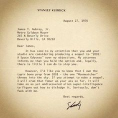 People don't write letters any more but Stanley Kubrick wrote a nice one to MGM back in 1970.
