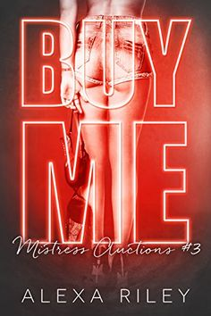 BUY ME *Don & Peaches* (Mistress Auctions Book 3) by Alexa Riley http://www.amazon.com/dp/B01ATZTMPE/ref=cm_sw_r_pi_dp_kHvQwb0X5Q0SJ