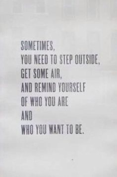 Remind yourself of who you are and who you want to be. Self love. Quote.