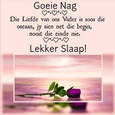 Die liefde van ons Vader is soos die oseaan. Evening Greetings, Goeie Nag, Goeie More, Afrikaans Quotes, Special Quotes, Sleep Tight, Day Wishes, Good Night, Faith