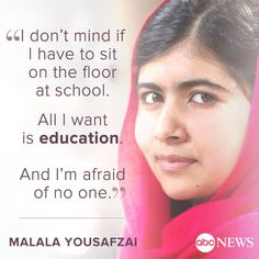 All I want is education --- Malala Yousafzai